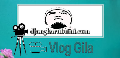 Djangkaru Bumi Vlog Gila