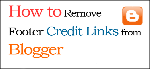 Remove credit link without redirecting to any website, credit link remove from blogger template, how to remove redirecting credis from blogger template