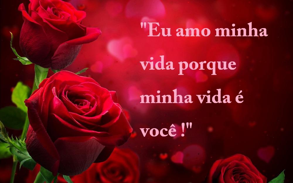 Belas Frases De Amor Eu Amo Minha Vida Porque Minha Vida é Você