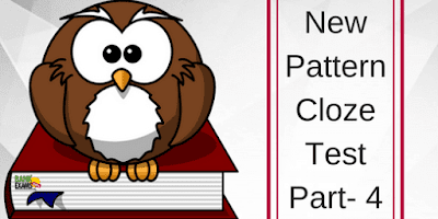 New Pattern Cloze Test Part- 4