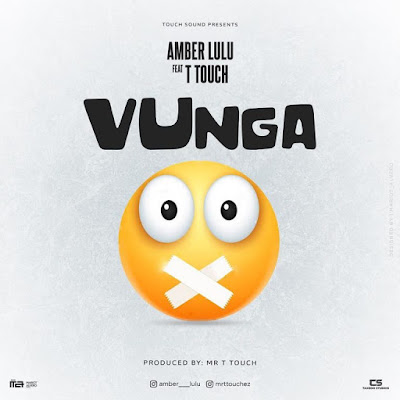 Amber Lulu Ft T Touch – Vunga