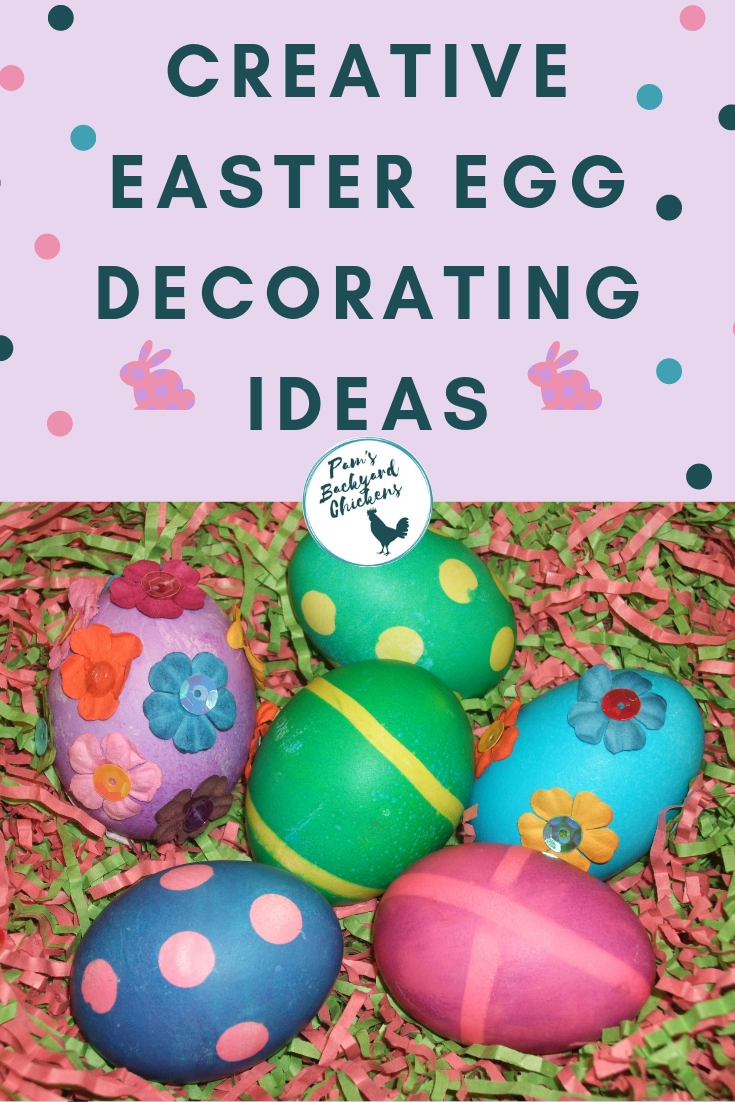 Pam S Backyard Chickens Creative Easter Egg Decorating Ideas