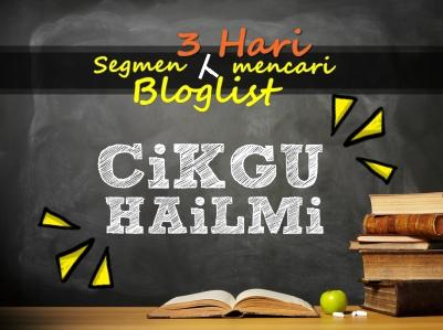 Segmen 3 Hari Mencari Bloglist by CiKGUHAiLMi