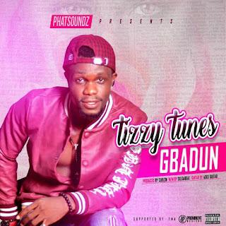 Music: Tizzy Tunes - Gbadun @iam_tizzytunes @naija_promo
