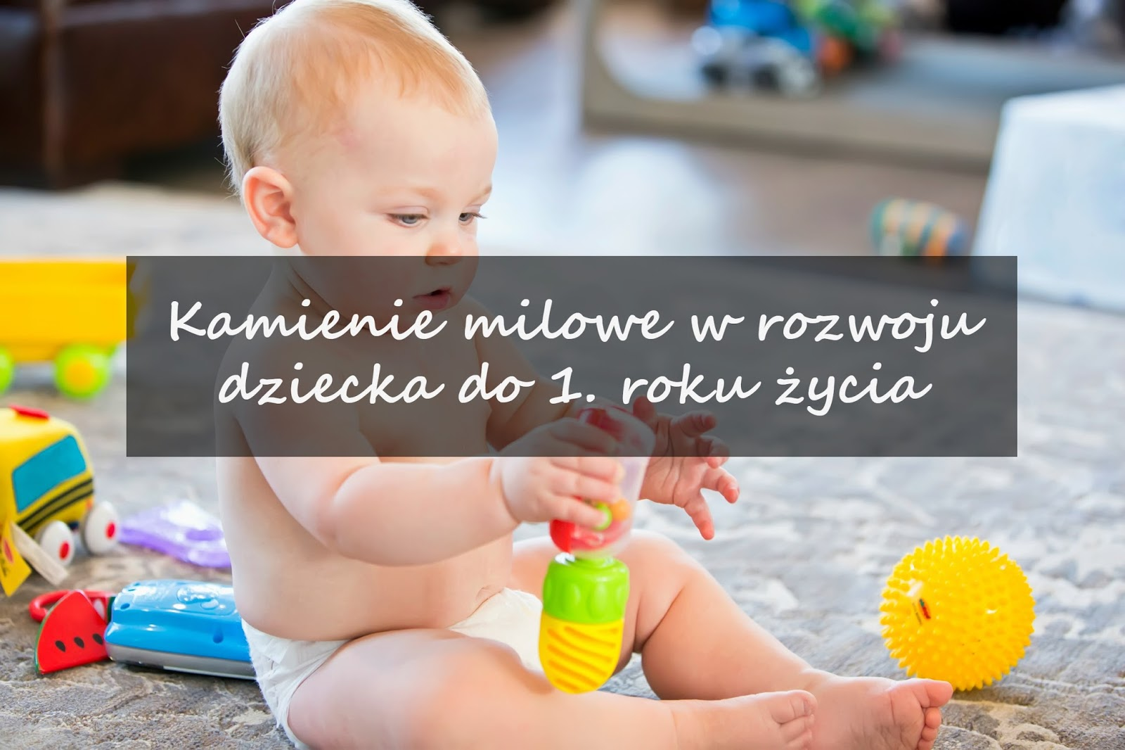 Kamienie milowe w rozwoju dziecka
