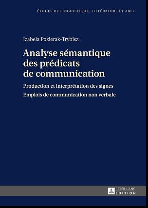 Livre : Analyse Sémantique Des Prédicats De Communication: Production et interprétation des signes, emplois de communication non verbale