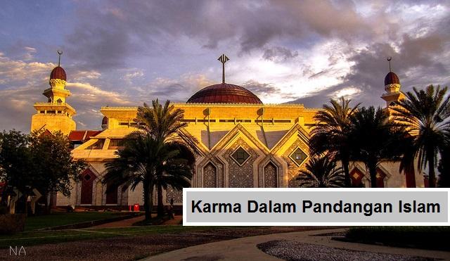 Hukum karma dalam ajaran Islam bermakna reaksi dari amalan-amalan baik dan buruk manusia. Menurut Islam, reaksi dan hasil sebagian perbuatan manusia akan nampak terlihat di dunia ini berupa efek wadhi amalan-amalan dan kembali kepada manusia itu sendiri.