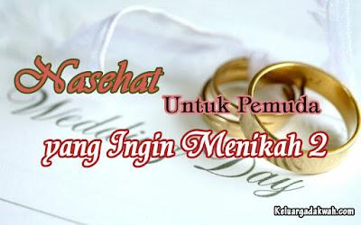 Nasehat Untuk Pemuda yang Ingin Menikah 2