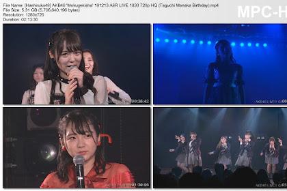 AKB48 'Mokugekisha' 181213 A6R LIVE 1830 (Taguchi Manaka Birthday)
