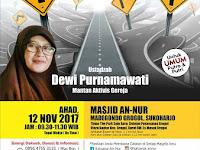 Hadiri Kajian Kristologi Bersama Ustadzah Dewi Purnamawati, 12 Nov 2017