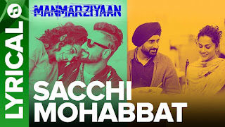Sacchi Mohabbat Lyrics | Manmarziyaan | Amit Trivedi, Shellee