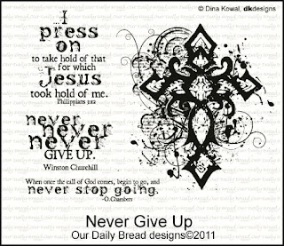 Our Daily Bread Designs Stamps - Never Give Up