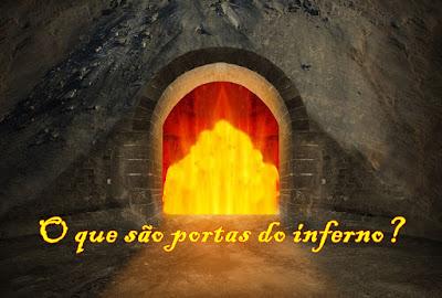 O que são portas do inferno?