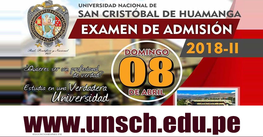 Resultados Admisión UNSCH 2018-2 (08 Abril) Lista de Ingresantes Examen Universidad Nacional de San Cristóbal de Huamanga - www.unsch.edu.pe