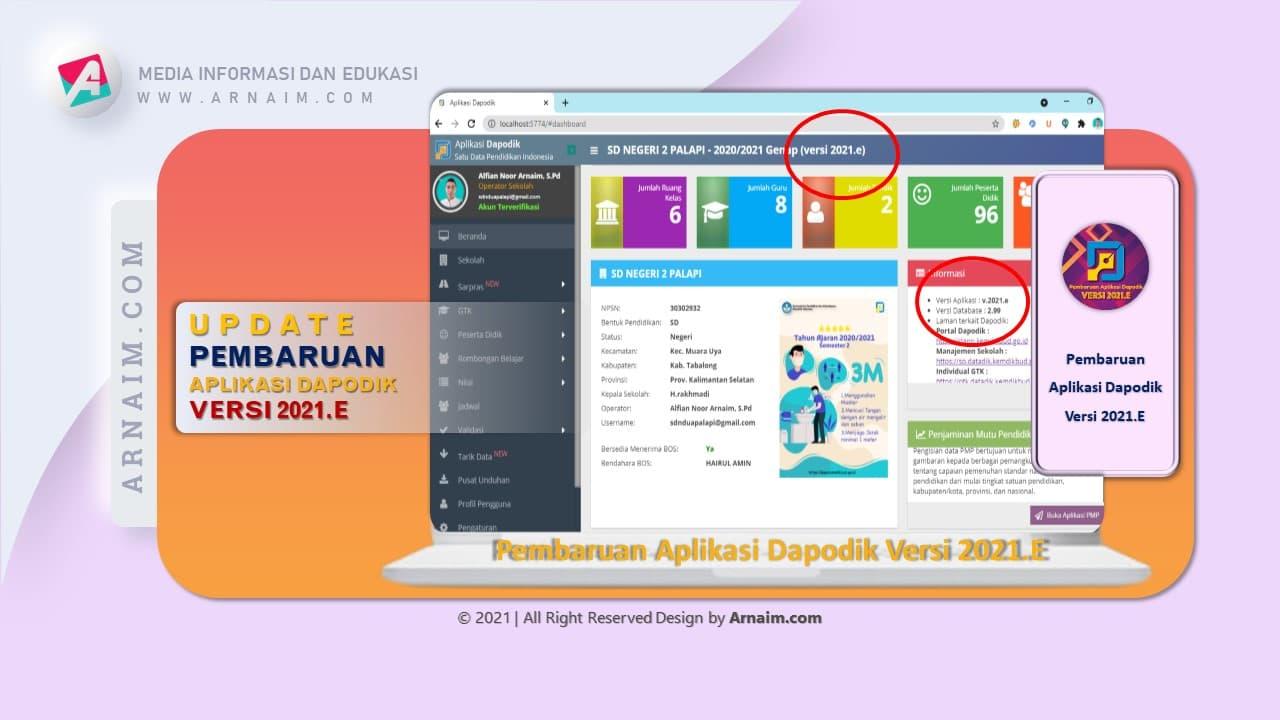 Arnaim.com - Update Pembaharuan Dapodik 2021.e | Tampilan Dapodik 2021.e