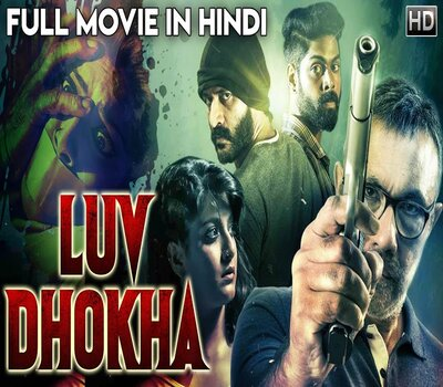 Luv Dhokha (2019) Hindi Dubbed 720p HDRip x264 850MB Movie Download