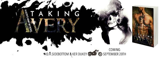 [Cover Reveal] TAKING AVERY by Ker Dukey & DH Sidebottom @kerdukeyauthor @DHSidebottom @justAbookB #LilithsArmyMC