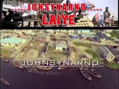 VIDEO: Johnsynarno - Laiye
