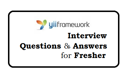yii interview questions and answers for fresher