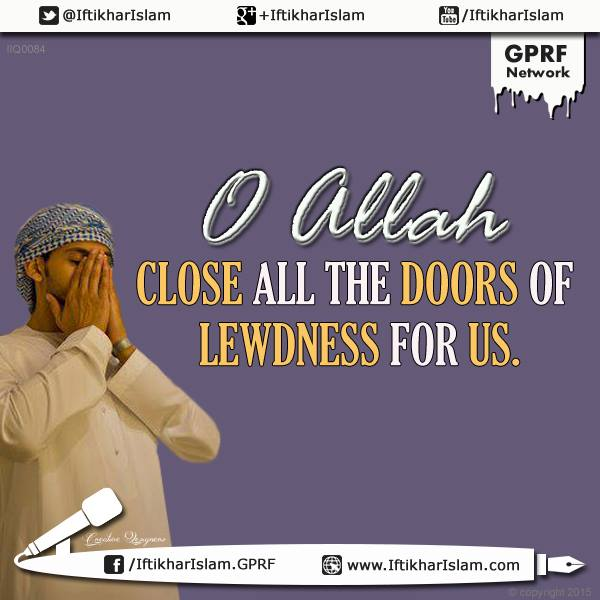 Ifty Quotes: Ifty Dua: O Allah close all the doors of lewdness for us - Iftikhar Islam
