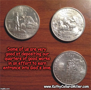 Are You Depositing Quarters to Earn God's Love?