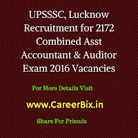 UPSSSC, Lucknow Recruitment for 2172 Combined Asst Accountant & Auditor Exam 2016 Vacancies