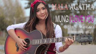 Lirik Lagu Mung I Love You - Mala Agatha