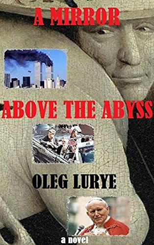 A MIRROR ABOVE THE ABYSS: a novel Kindle Edition by Oleg Lurye  (Author)