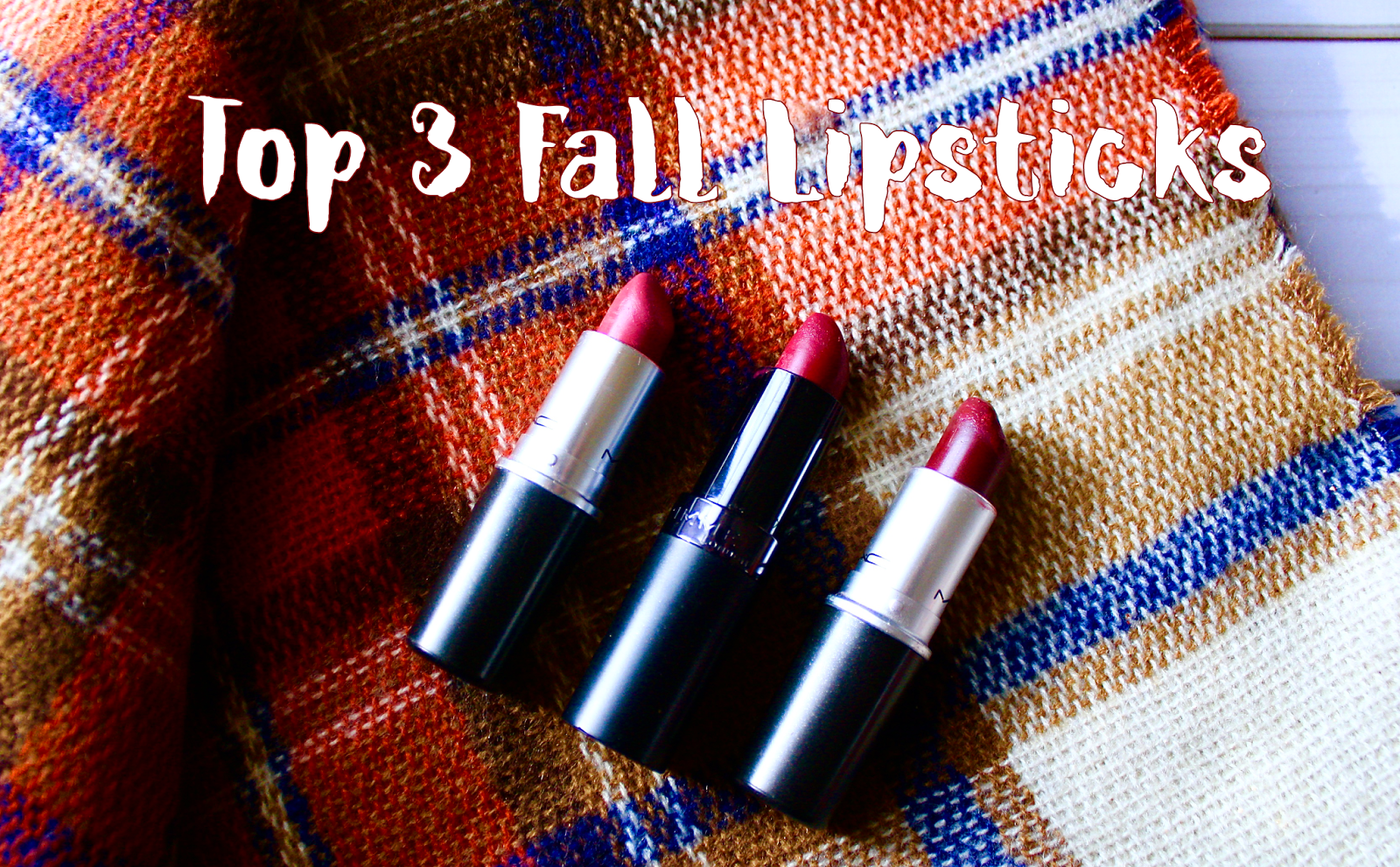 Top 3 Lipsticks for Fall