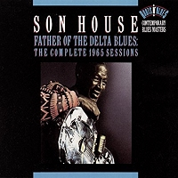 Son House · The Father of the Delta Blues: The Complete 1965 Sessions