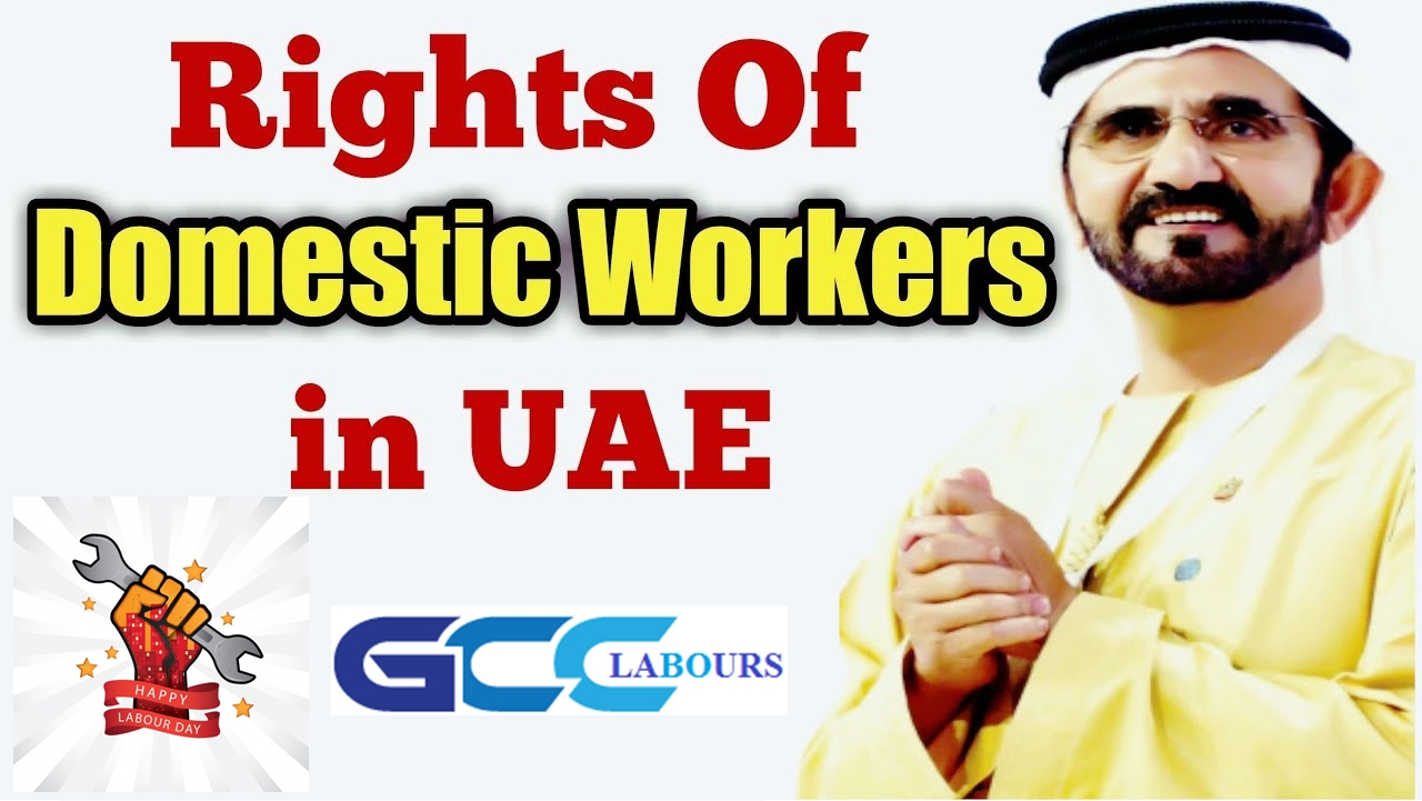 domestic labour law uae, Rights of UAE Domestic Workers, uae domestic worker law, uae labour law for housemaid 2018, uae housemaid contract, rights of housemaid in uae, employment contract for domestic workers uae