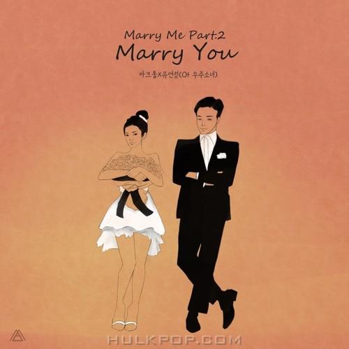 MAKTUB, Yoo Yeon Jung (Cosmic Girls) – Marry Me Part.2 – Single