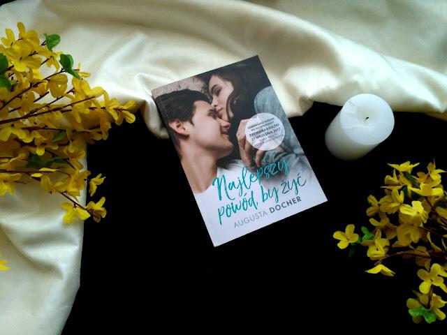 """A jaki jest Twój najlepszy powód, by żyć? - recenzja książki  pt.""""Najlepszy powód, by żyć"""" Augusty Docher"""