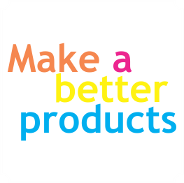 Make a better product