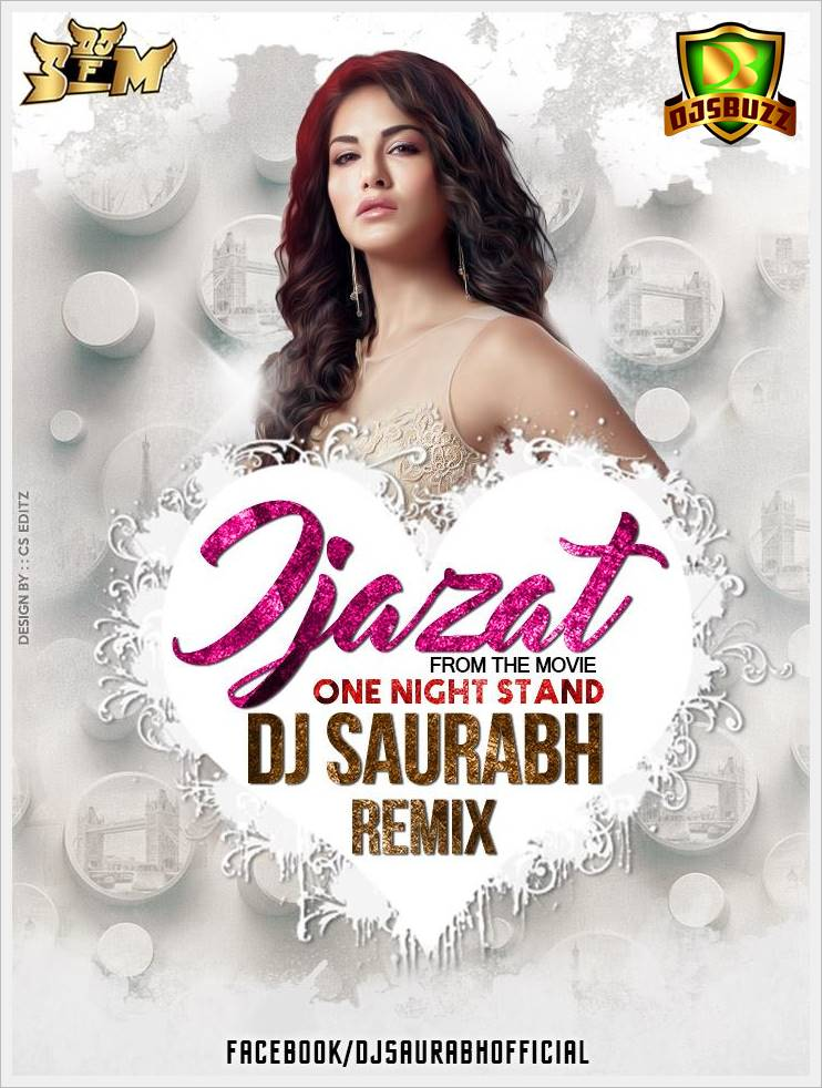 one night stand ijazat dj saurabh remix