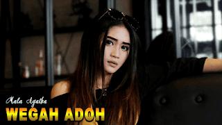 Lirik Lagu Wegah Adoh - Mala Agatha