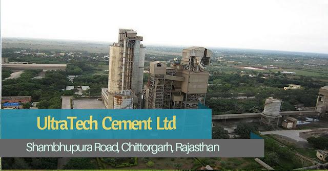 Ultratech Cement Plant, Chittorgarh, Rajasthan