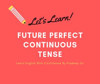 मैं हिन्दी में future perfect continuous tense का प्रयोगा सीखाऊँगा, इस post को पढ़ने के बाद future continuous continuous tense का प्रयोग आसान हो जाएगा.....