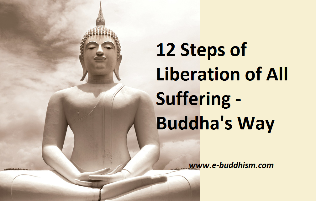 e-Buddhism: The 12 Steps of Liberation of All Suffering - Buddha's Way