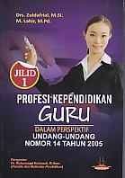 AJIBAYUSTORE  Judul Buku : Profesi Kependidikan Guru Dalam Perspektif Undang-Undang Nomor 14 Tahun 2005 – Jilid 1