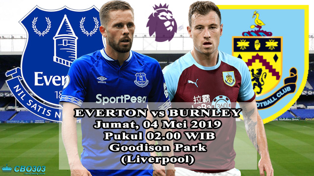 Prediksi Liga Inggris Everton vs Burnley (04 Mei 2019)