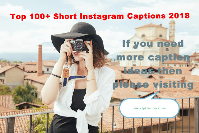 Top 100+ Short Instagram Captions 2018