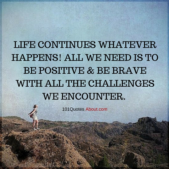 Life Continues Whatever Happens Life Quote 101 Quotes