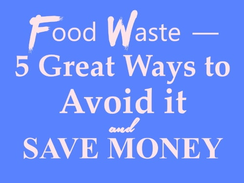 five great ways to eliminate food waste