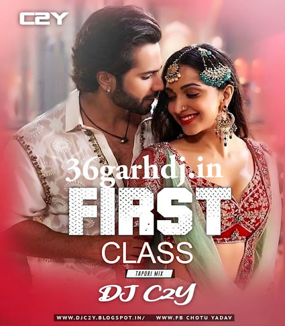First Class hai dj Song ( Kalank ) 2019 dj C2Y 36garhdj.in