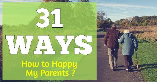 Get tips about माँ बाप को कैसे खुश रखे | How to happy my parentsin hindi | 30+ very Useful Tips which is helpful to your child for learn respect parents.