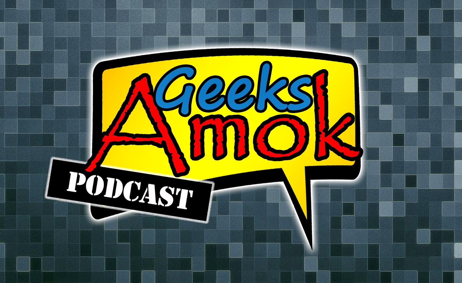 Geeks Amok Podcast Banner