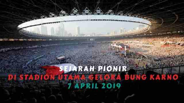 Sejarah Pionir Di Stadion Utama Gelora Bung Karno 7 April 2019