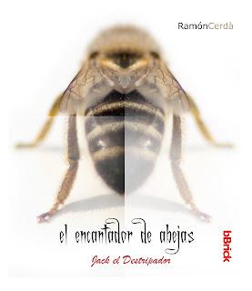 El encantador de abejas. Jack el Destripador - Ramón Cerdá (2013)