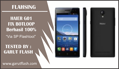 Mengatasi Haier G01 Flash Via SP Flashtool Tested 100%